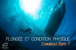 Plongée et condition physique, comment faire ?